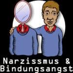 Podcast Narzissmus & Bindungsangst
