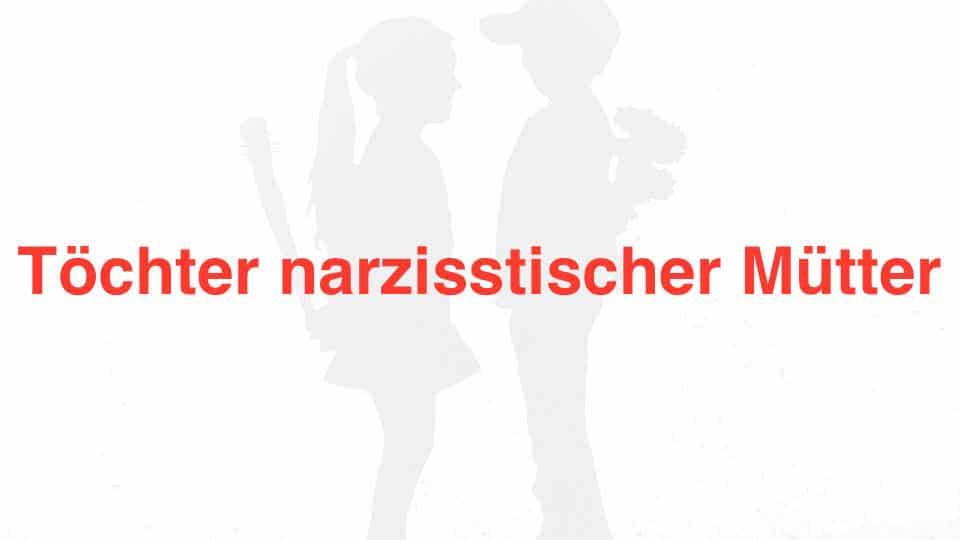 Töchter narzisstischer Mütter